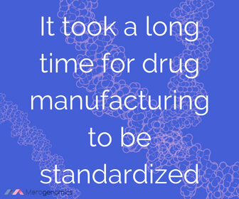 Image of Merogenomics article quote on pharmaceutical manufacturing standards