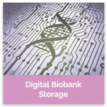 digital biobank storage